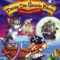 Tom y Jerry y el Tesoro del Galeón Pirata