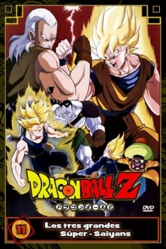 Dragon Ball Z: Los Tres Grandes Super Saiyajines
